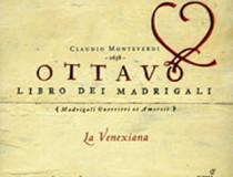 C. Monteverdi, Ottavo Libro Dei Madrigali – La Venexiana